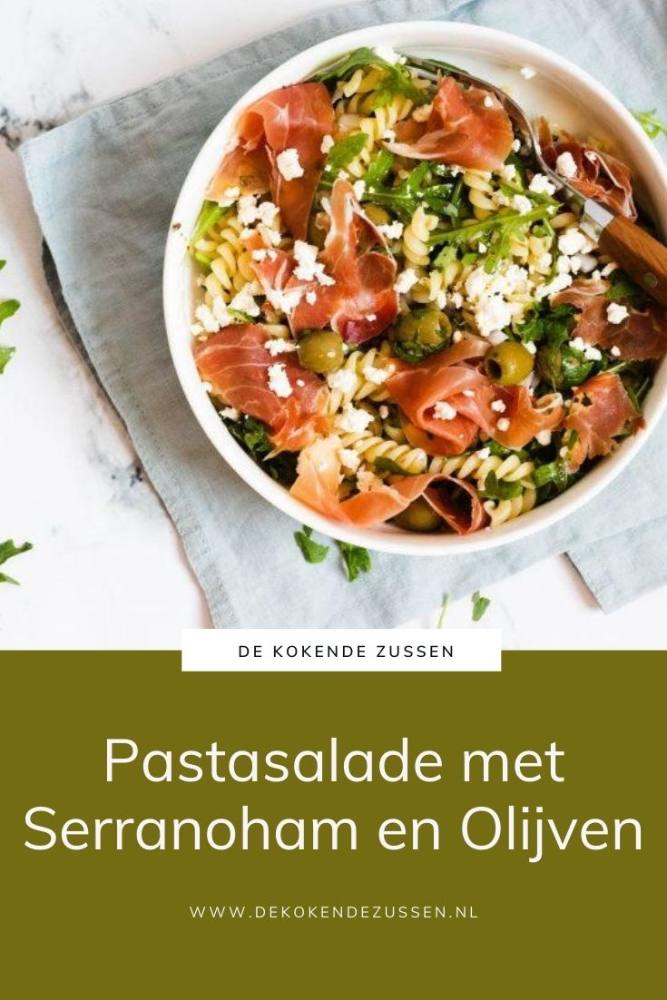 Pastasalade met Serranoham en Groene Olijven
